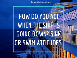 how do you act when the ship is going down, loren weisman, cruise ship, keynote speaker, ocean