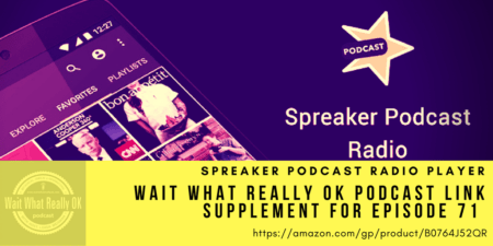 spreaker podcast radio player, podcast link supplement, loren weisman, wait what really ok