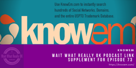 knowem, podcast link supplement, wait what Really OK