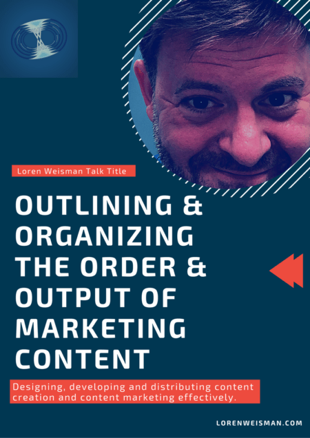 Outlining and Organizing the order, canva cover, talk title, keynote speaker, loren weisman