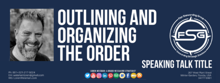 A header graphic with a blue background and the title text that reads outlining and organizing the order as well as an image of Loren Weisman, the FSG logo and some social media icons.