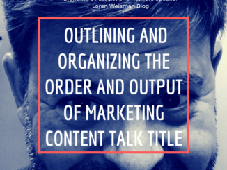 outlining and organizing the order and output, canva, loren weisman