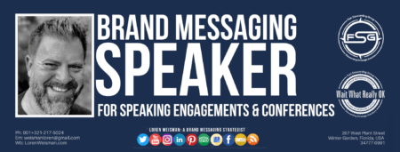 "Header graphic in blue with a center title that reads ""brand messaging speaker"" and is surrounded by additional text, an image of Loren Weisman as well as the FSG and Wait What Really OK logos."