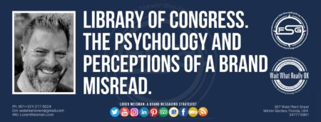 """A header graphic with a blue background and a white centered title that reads Library of Congress. The psychology and perceptions of a brand misread. To the left side is an image of Loren Weisman, to the right of the text is the Wait What Really OK Logo as well as the Fish Stewarding Group Logo. On the bottom of the image reads the text """"Loren Weisman: A brand messaging strategist with ten social media icons below it."""