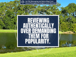 A featured graphic with a backdrop of a small lake with grass around it, tall trees in the background and blue rectangle in the center with a white border around it with white text that reads Reviewing authentically over demanding them for popularity. Above is the FSG Logo as well as a center text that reads Brand Messaging Strategist Loren Weisman. The blue rectangle is surrounded by a white Fish Stewarding Group logo watermark.