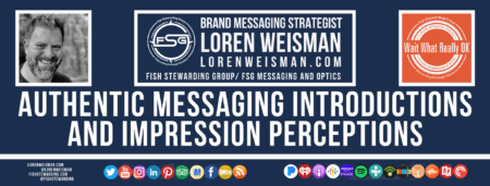 A footer graphic with a blue background and a white title inside of a white outlined rectangle that reads Authentic messaging introductions and impression perceptions. Above is the FSG logo as well as some text and an image of Loren Weisman. Beneath the rectangle is some smaller text and a series of social media icons.