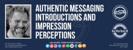 A header graphic with a blue background and a white title inside of a white outlined rectangle that reads Authentic messaging introductions and impression perceptions. Above is the FSG logo as well as some text and an image of Loren Weisman. Beneath the rectangle is some smaller text and a series of social media icons.