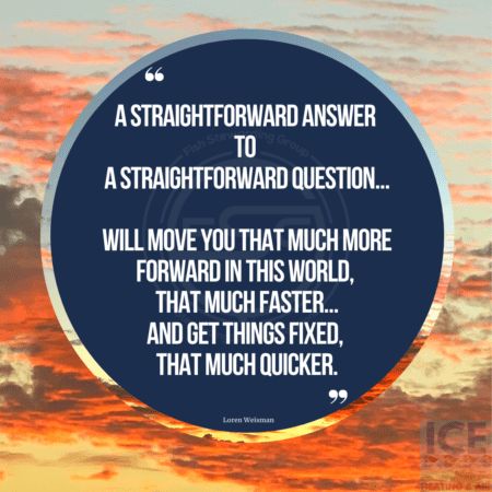 "A blue circle with a quote in the middle of it that reads ""A straightforward answer to a straightforward question will move you that much more forward in this world, that much faster. And get things fixed, that much quicker."" In the background is a red sunrise against dark clouds and a sky."
