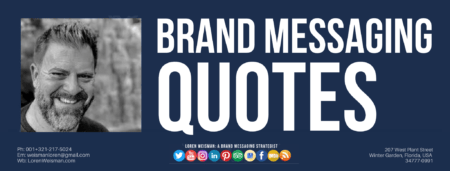A dark blue background with text that reads brand messaging quotes and a picture of Loren Weisman. A header image for the quotes on this page.