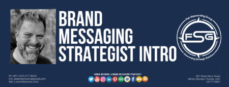 A header graphic in blue for the FSG Messaging and Optics Brand Messaging Strategist Intro blog with an image of Loren Weisman as well as a series of social media icons on the bottom of the image.