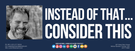 A blue banner with an image of Loren Weisman and a title that reads instead of that consider this. Also some small social media icons and text.