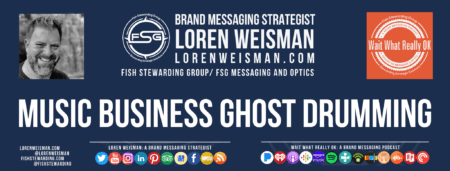 A header graphic in blue with the title music business ghost drumming as well as the FSG logo, the Wait What Really OK logo, an image of Loren Weisman and social media icons on the bottom.