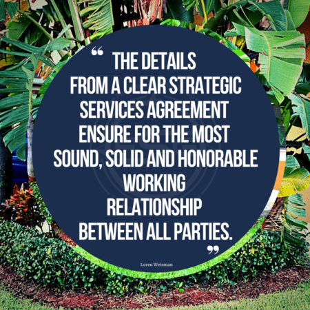 A background of a yard with small shrubs, mulch and palm trees with a quote in the middle of a blue circle that reads The details from a clear strategic services agreement ensure for the most sound, solid and honorable working relationship between all parties.