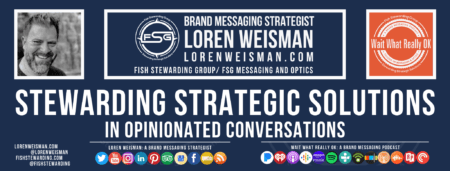 "A footer graphic with the blue back ground and title text that reads ""stewarding strategic solutions"" with an image of Loren Weisman, the FSG logo, the Wait What Really OK logo as well as some social media icons and additional text."