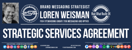 A header graphic with an image of Loren Weisman, the FSG Messaging and Optics logo as well as the Wait What Really OK Logo and social media icons