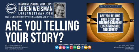 header image with the text in a title that reads are you telling your story as well as a tan blog graphic, an image of Loren Weisman, the FSG logo and the social media icons.