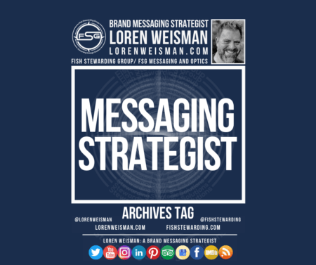 An archives tag graphic with the title in the center that reads messaging strategist surrounded by an image of Loren Weisman, the FSG logo and some social media icons.