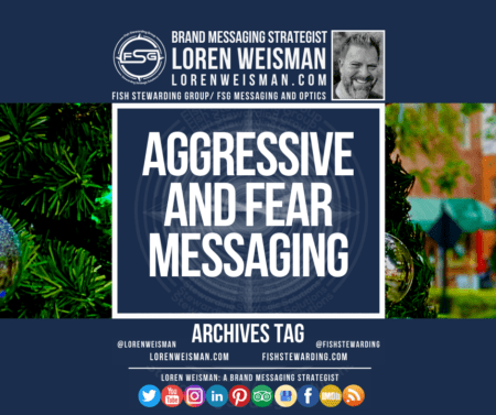An archives tag graphic with the centered text that reads aggressive and fear messaging in front of a Christmas tree as well as a logo from FSG, an image of Loren Weisman and social media icons below.