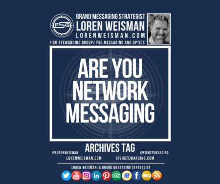 An archives tag graphic with the title that reads are you network messaging as well as an image of Loren Weisman, the FSG logo and some social media icons on the bottom of the graphic.