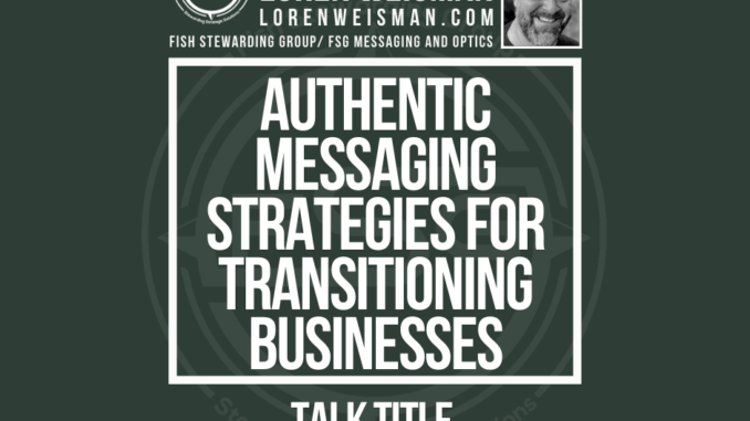 A featured image in an army green with the title that reads: Authentic messaging strategies for transitioning businesses Talk Title, as well as the FSG logo and an image of Loren Weisman.