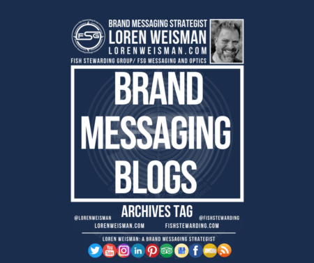 An archives tag graphic with the title that reads brand messaging blogs with an image of Loren Weisman, the FSG logo, a series of text links and some social media icons.