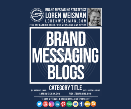 A category graphic with the title that reads brand messaging blogs as well as an image of Loren Weisman, the FSG logo as well as social media icons and text links.
