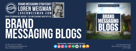 Footer image with the title that reads brand messaging blog with the FSG logo, an image of Loren Weisman and the blog featured image.