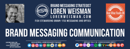 A footer graphic in blue with the title that reads brand messaging communication and an image of Loren Weisman, the FSG logo in white as well as some text and social media icons.