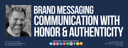 Header blog image in blue with the title that reads Brand messaging communication with honor and authenticity. This also includes an Image of Loren Weisman and the FSG logo.