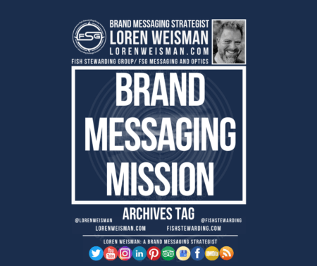 an archives tag graphic with the title brand messaging mission and an image of Loren Weisman and the FSG logo.