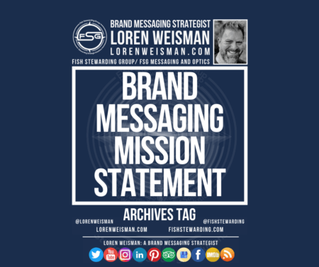 An Archives tag graphic with the title that reads brand messaging mission statement and an image of Loren Weisman, the FSG logo and text links along with social media icons.