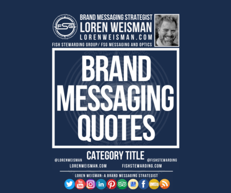 category title graphic with the text that reads brand messaging quotes in the center with an image of loren weisman, the fsg logo as well as text and social media icon links.