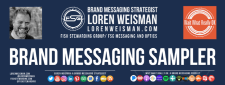 a footer image with the title that reads brand messaging sampler with an FSG logo, an image of Loren Weisman, some text links and some social media icons.