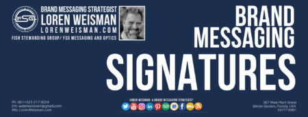 A footer image with text that reads brand messaging signatures as well as a picture of loren weisman and a seires of social media icons on the usual blue background.