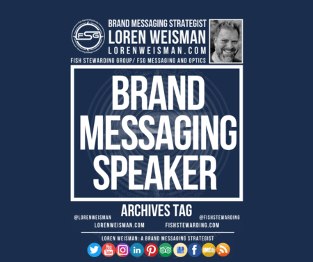 An archives tag graphic with the title that reads Brand Messaging Speaker with an image of Loren Weisman, the FSG logo and a series of social media icons.