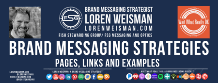 "An archives tag graphic with the center text that reads ""brand messaging strategies"" with additional text, the fsg logo, an image of Loren Weisman as well as some social media links."