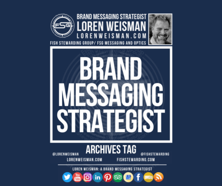An archives tag graphic with the title that reads Brand Messaging Strategist with an FSG logo, an image of Loren Weisman and some social media icons.