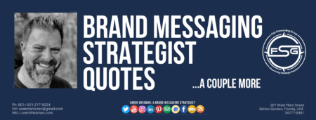 A header graphic with the lead title that reads brand messaging strategist quotes and is surrounded by an FSG logo and an image of Loren Weisman.