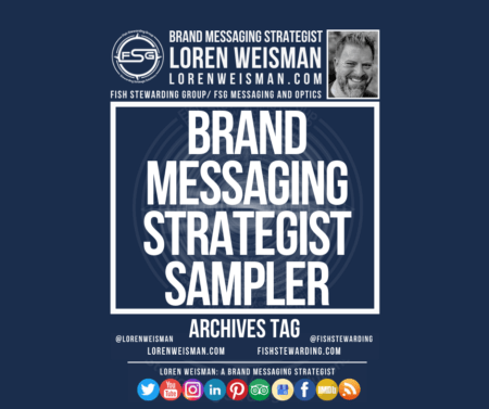 An archives tag graphic with the blue background and the title that reads brand messaging strategist sampler as well as an image of Loren Weisman, the FSG logo, some text links and a series of social media icons.
