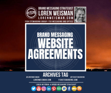 An archives tag graphic with the title brand messaging website agreements and a background of blue and a sunrise in orange. The image also shows the FSG logo in white with some social media icons and an image of Loren Weisman.