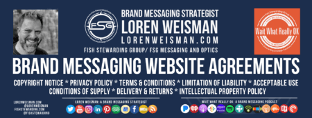 a header image that reads brand messaging website agreements with an image of Loren Weisman the Wait What Really OK logo as well as the FSG logo and some social media icons.