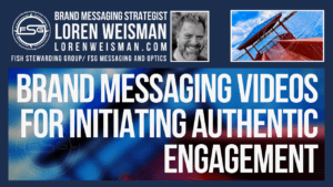An image of a blurry dock and water with the title over it that reads brand messaging videos initiating authentic engagement. Also a clear image of the dock and a picture of Loren Weisman.