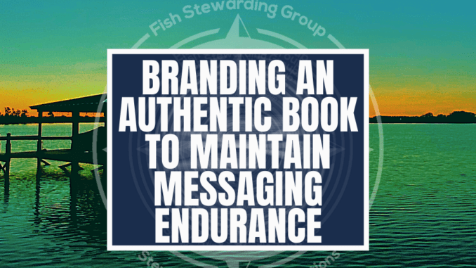 A background of a blue and green hue sunset over a lake with a title in the center that reads branding an authentic book to maintain messaging endurance.