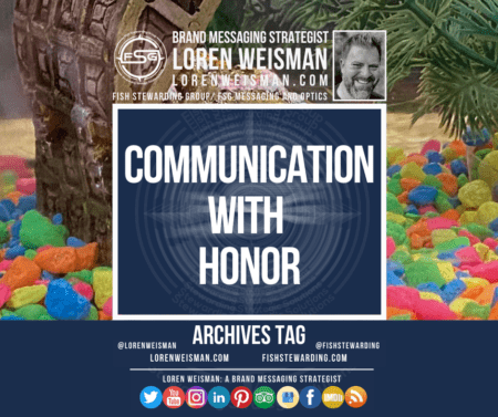 An archives tag graphic with the title communication with honor as well as a background of a fish tank and an image of Loren Weisman as well as the FSG logo and the social media icons.