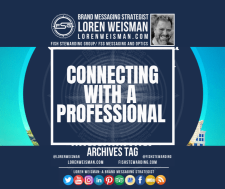 An archives graphic with the title that reads connecting with a professional as well as an image of Loren Weisman, the FSG logo and some text links and social media icons on the bottom of the image.
