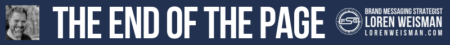 "A thin bar graphic in blue with a title that reads ""The End of the Page"" and has an image of Loren Weisman on one side of the bar and the FSG logo and his name on the other side of the graphic blue bar."