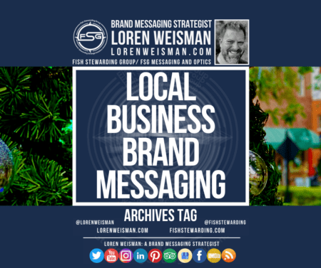 An archives tag with the center text that reads local business brand messaging with a background of a Christmas tree and an image of Loren Weisman and the FSG logo.