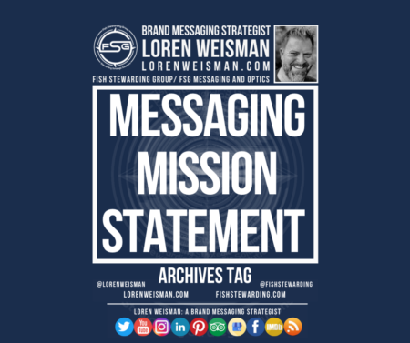 An archives tag graphic with the title that reads messaging mission statement as well as an image of Loren Weisman, the FSG logo in white and text links and social media icons.