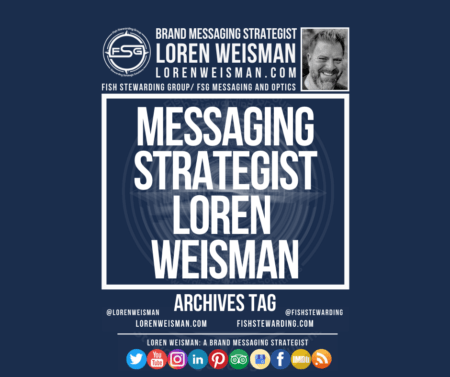 An archives tag graphic with the center title that reads messaging strategist Loren Weisman with an image of Loren Weisman, the FSG logo and some social media headers.