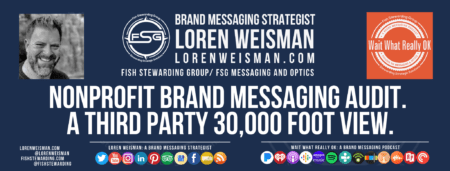 A footer graphic in blue with the title that reads nonprofit brand messaging audit as well as an image of Loren Weisman and the FSG logo and a series of text links and social media icons.